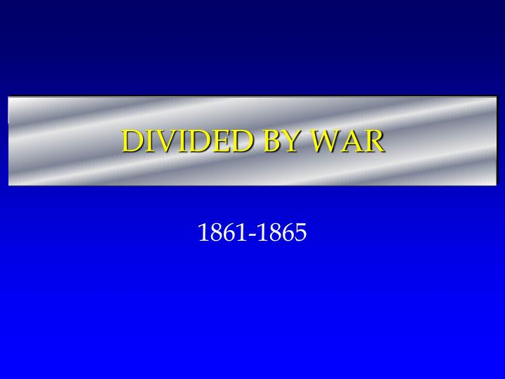 Divided by war