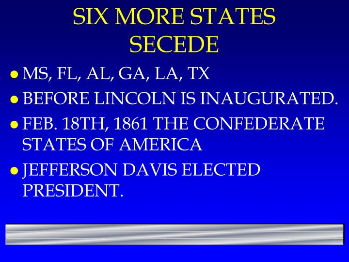 SIX MORE STATES SECEDE