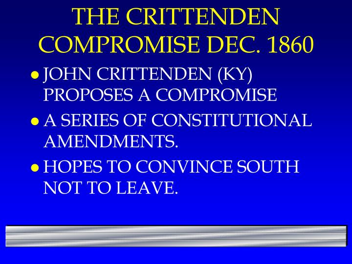 The crittenden compromise dec 1860