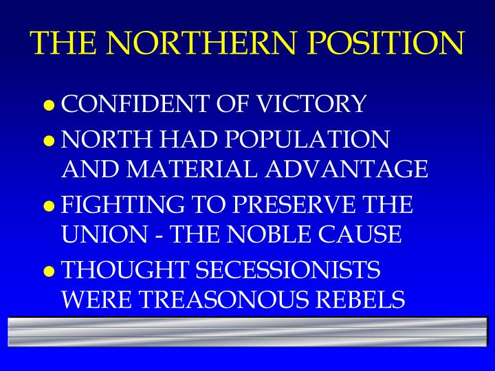 THE NORTHERN POSITION