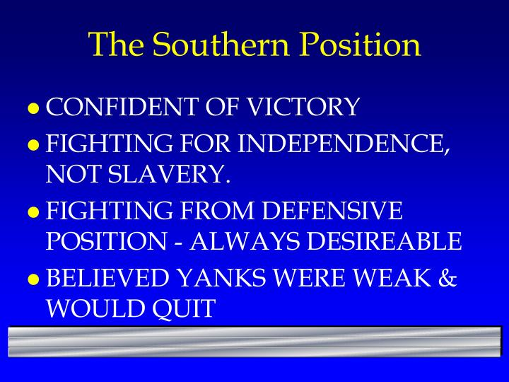 The Southern Position