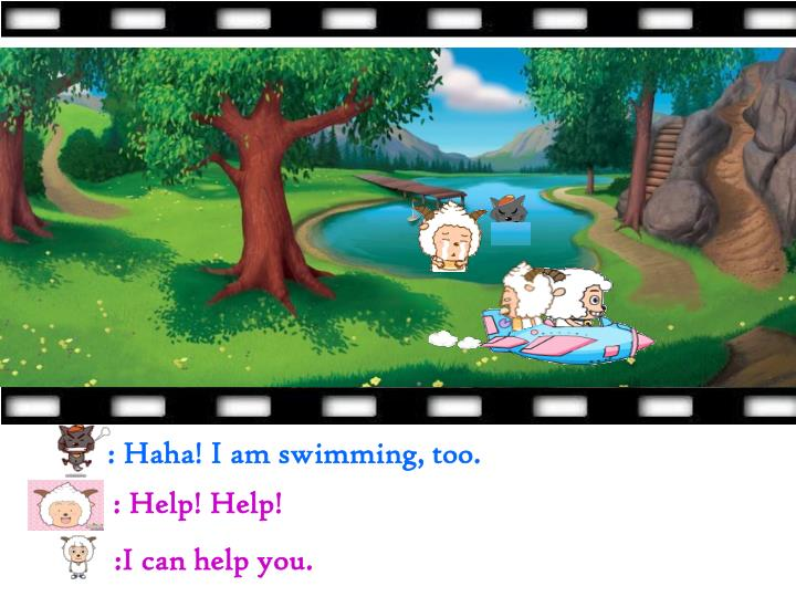 : Haha! I am swimming, too.