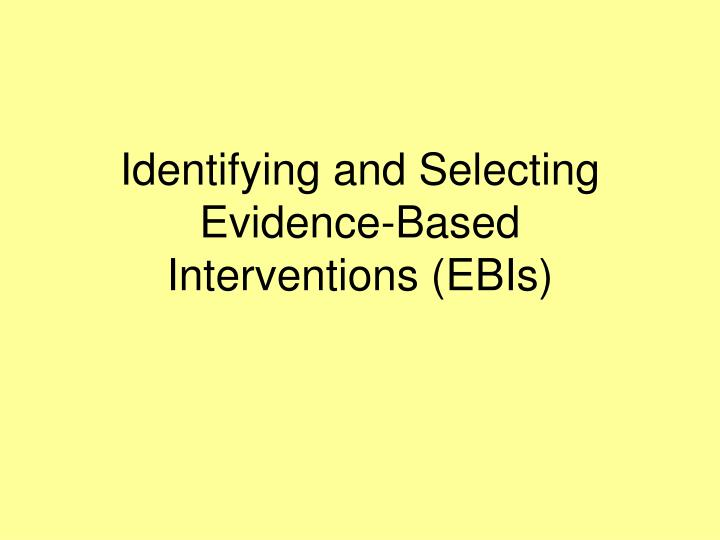 Identifying and Selecting Evidence-Based