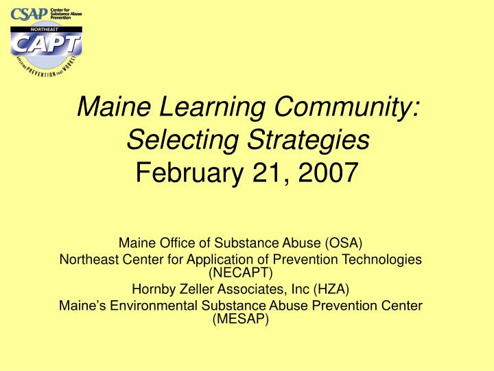 Maine learning community selecting strategies february 21 2007