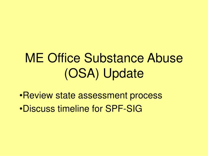 ME Office Substance Abuse (OSA) Update