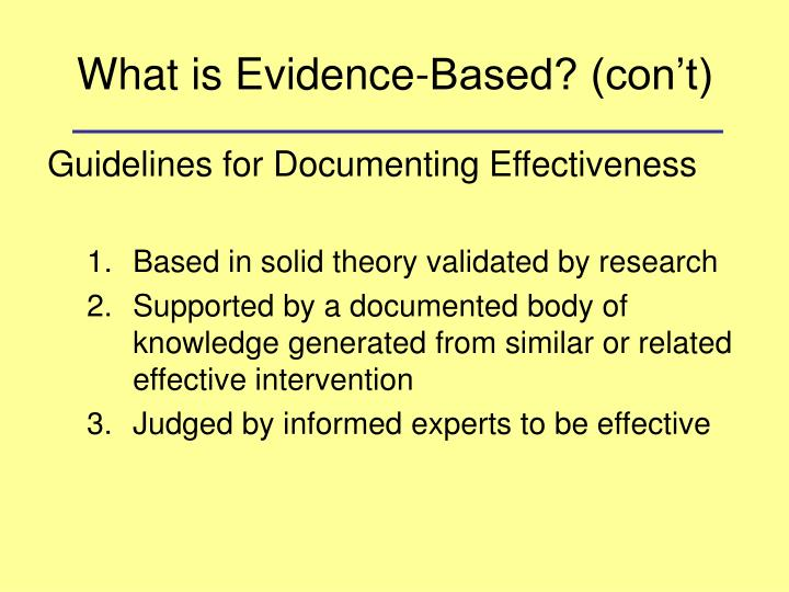 What is Evidence-Based? (con't)