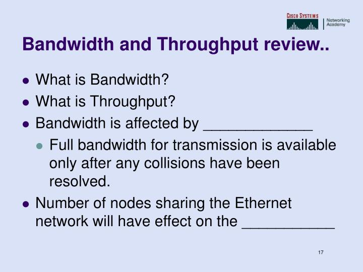 Bandwidth and Throughput review..