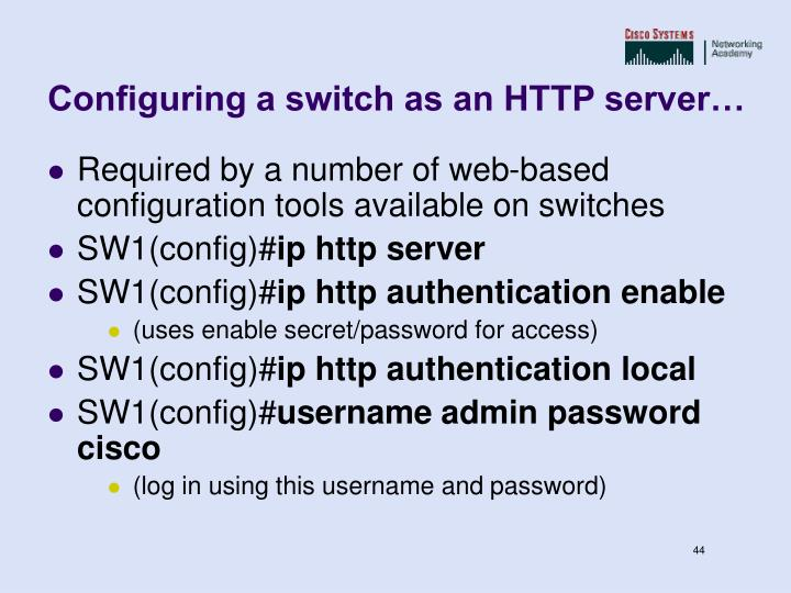 Configuring a switch as an HTTP server…
