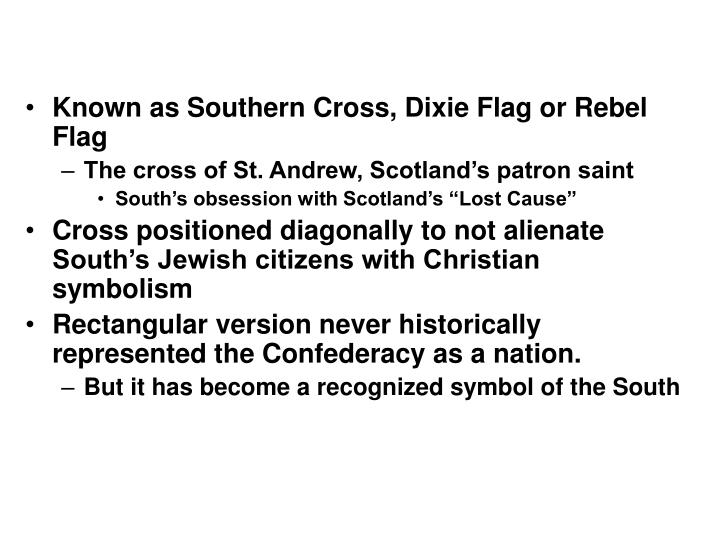 Known as Southern Cross, Dixie Flag or Rebel Flag