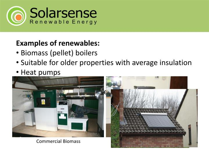 Examples of renewables:
