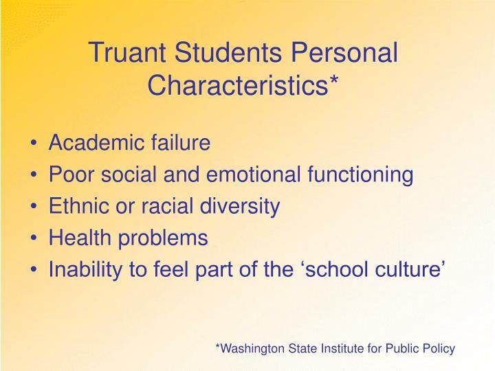 Truant Students Personal Characteristics*