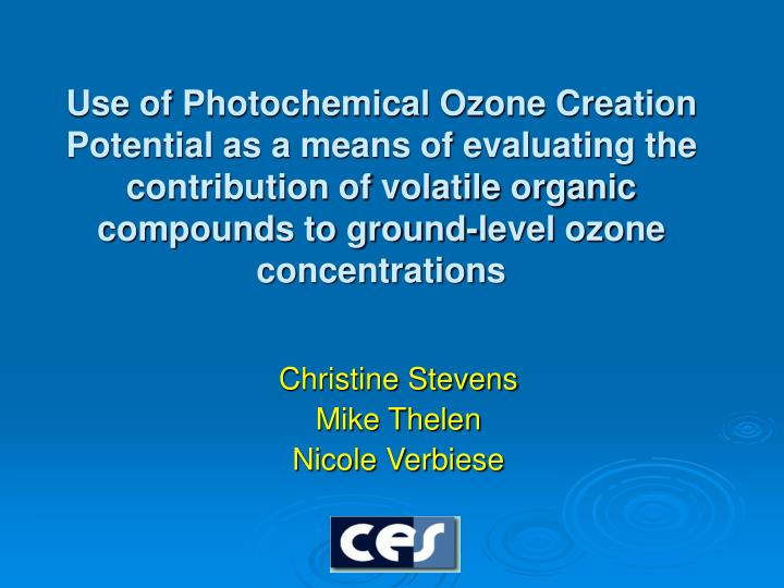 Use of Photochemical Ozone Creation Potential as a means of evaluating the contribution of volatile organic compounds to ground-level ozone concentrations