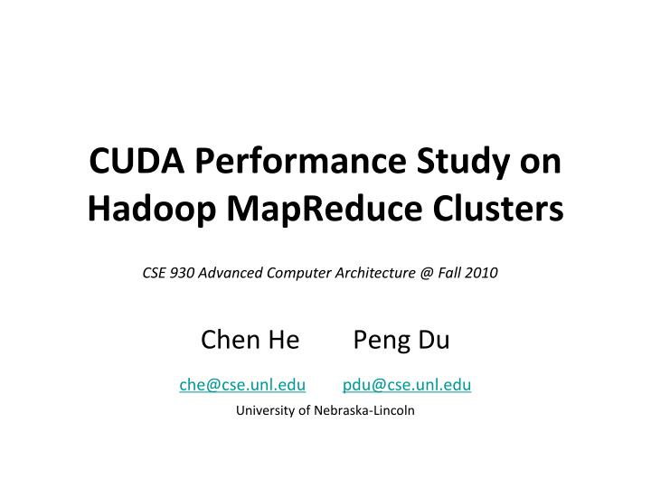 cuda performance study on hadoop mapreduce clusters