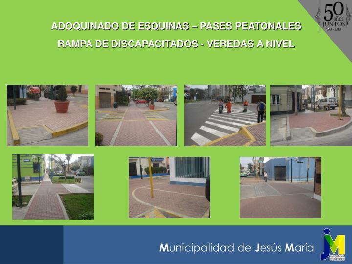 ADOQUINADO DE ESQUINAS – PASES PEATONALES