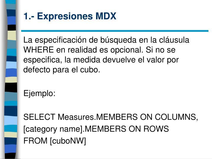 1.- Expresiones MDX