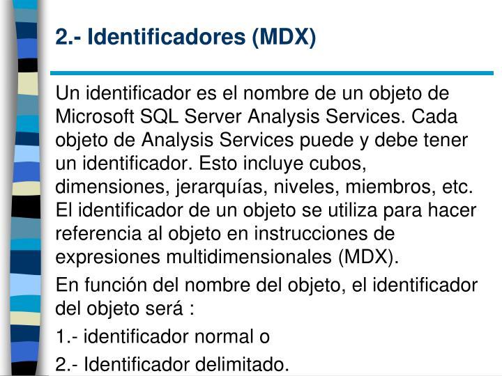 2.- Identificadores (MDX)