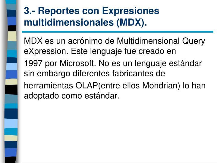 3.- Reportes con Expresiones multidimensionales (MDX).