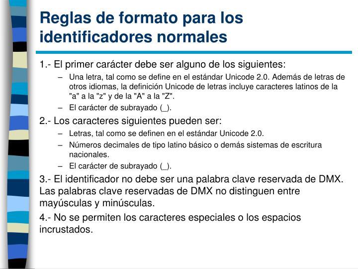 Reglas de formato para los identificadores normales