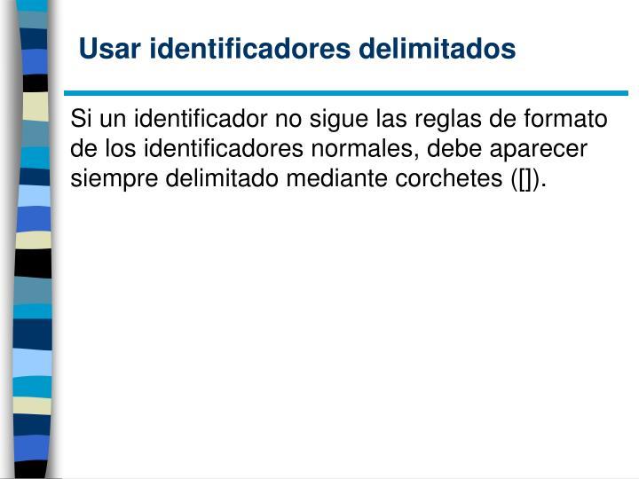 Usar identificadores delimitados