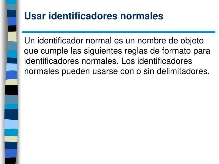 Usar identificadores normales