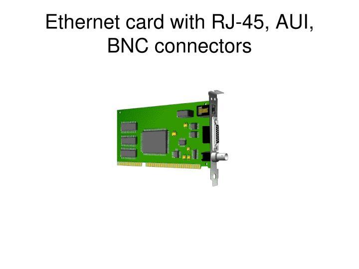 Ethernet card with RJ-45, AUI, BNC connectors