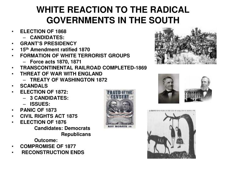 WHITE REACTION TO THE RADICAL GOVERNMENTS IN THE SOUTH