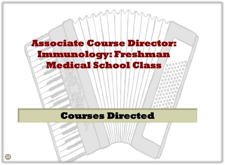 Associate Course Director: Immunology: Freshman Medical School Class