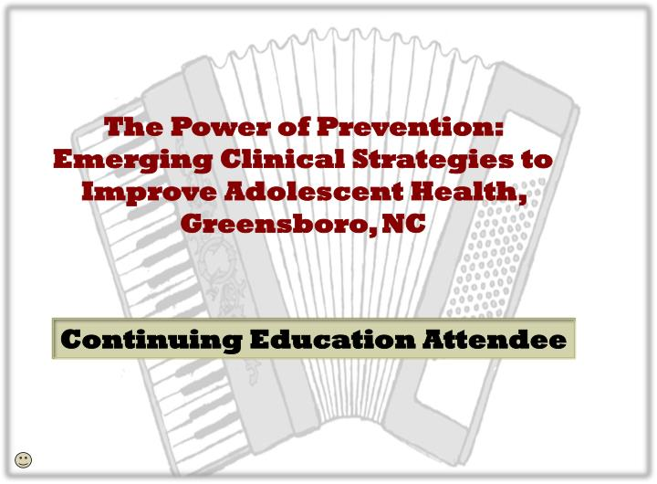 The Power of Prevention: Emerging Clinical Strategies to Improve Adolescent Health, Greensboro, NC