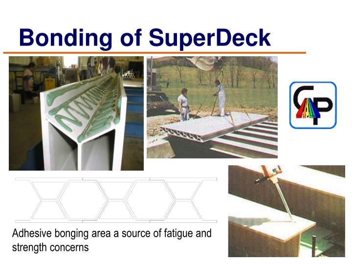 Bonding of SuperDeck