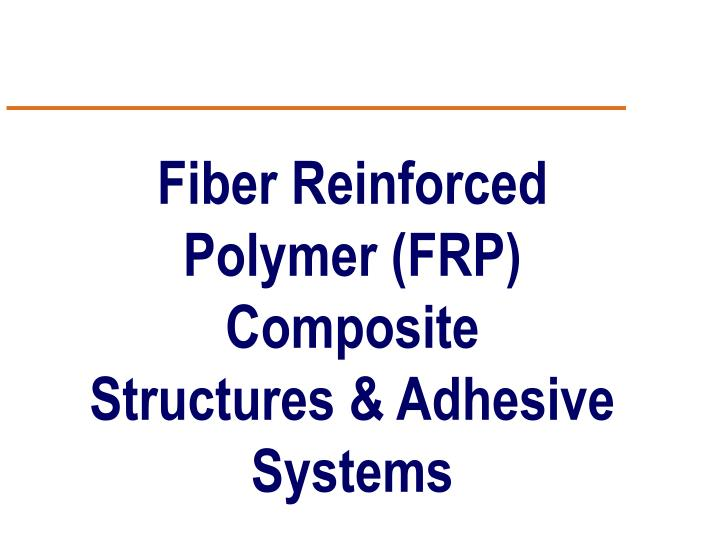 Fiber Reinforced Polymer (FRP) Composite
