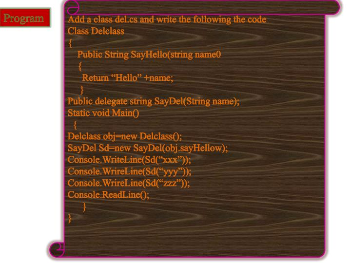 Add a class del.cs and write the following the code