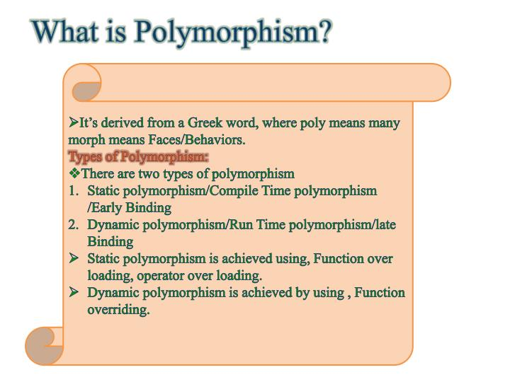 What is Polymorphism?