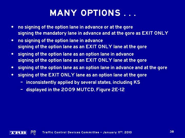 MANY OPTIONS . . .