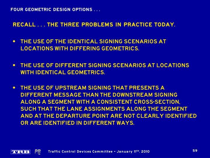FOUR GEOMETRIC DESIGN OPTIONS . . .