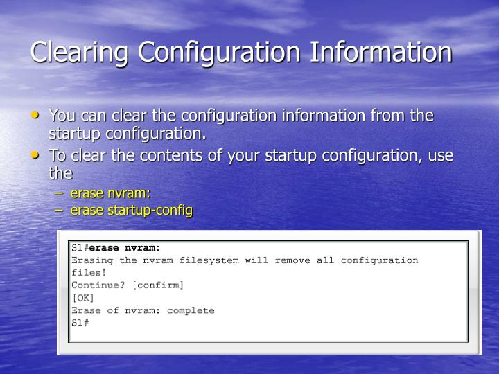 Clearing Configuration Information