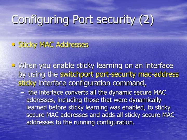 Configuring Port security (2)
