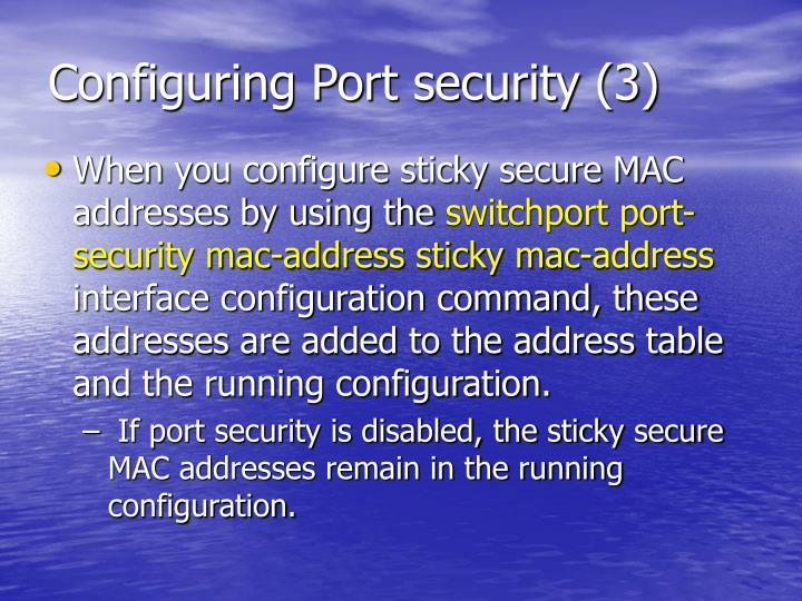 Configuring Port security (3)