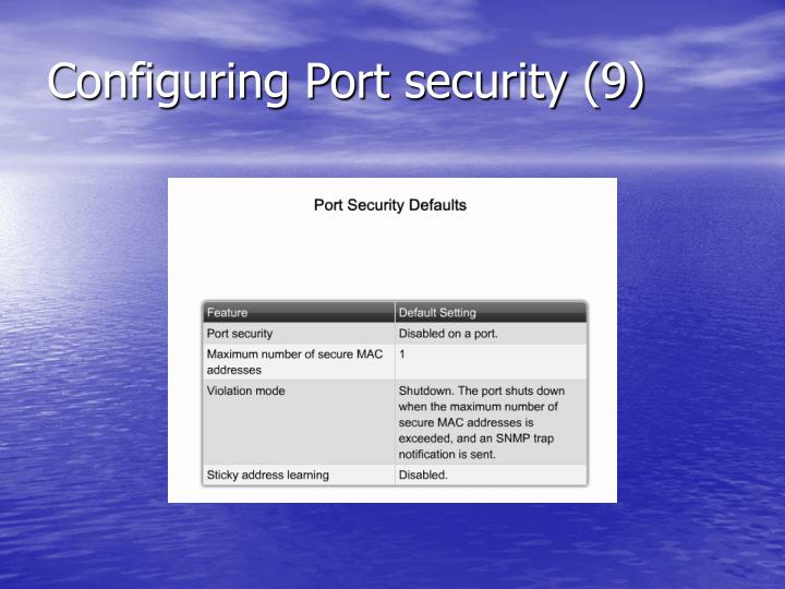 Configuring Port security (9)