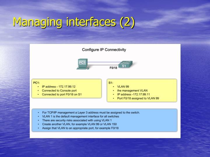 Managing interfaces (2)