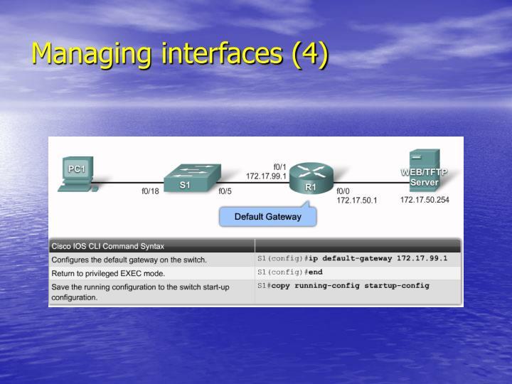Managing interfaces (4)