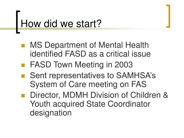 How did we start?