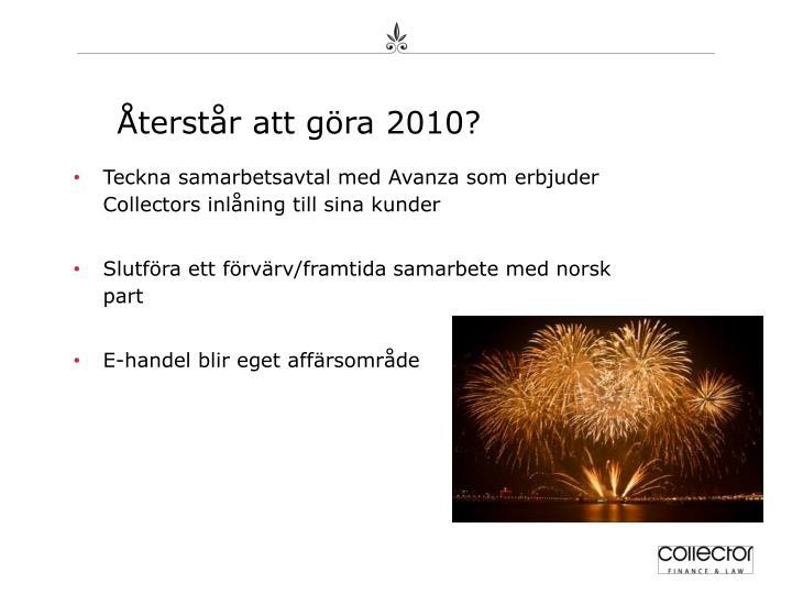 Återstår att göra 2010?