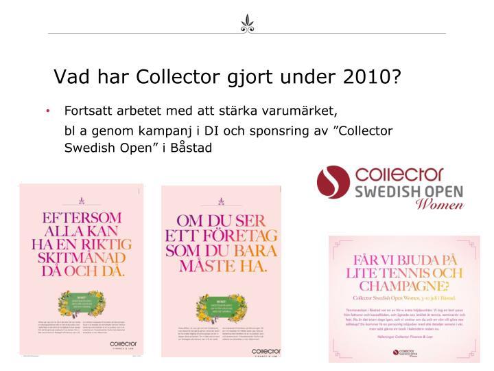 Vad har Collector gjort under 2010?