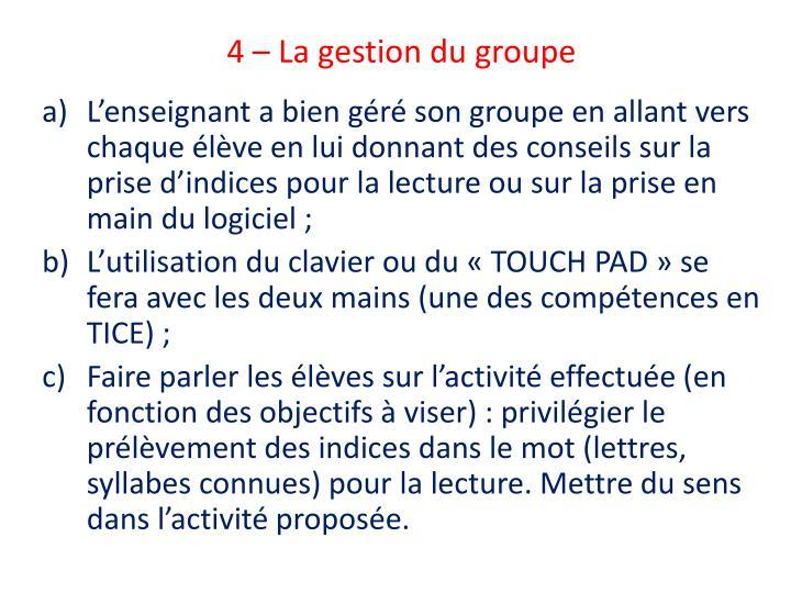 4 – La gestion du groupe