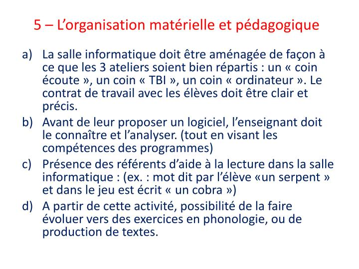5 – L'organisation matérielle et pédagogique