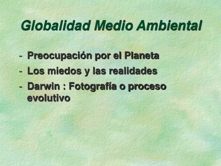 Globalidad Medio Ambiental