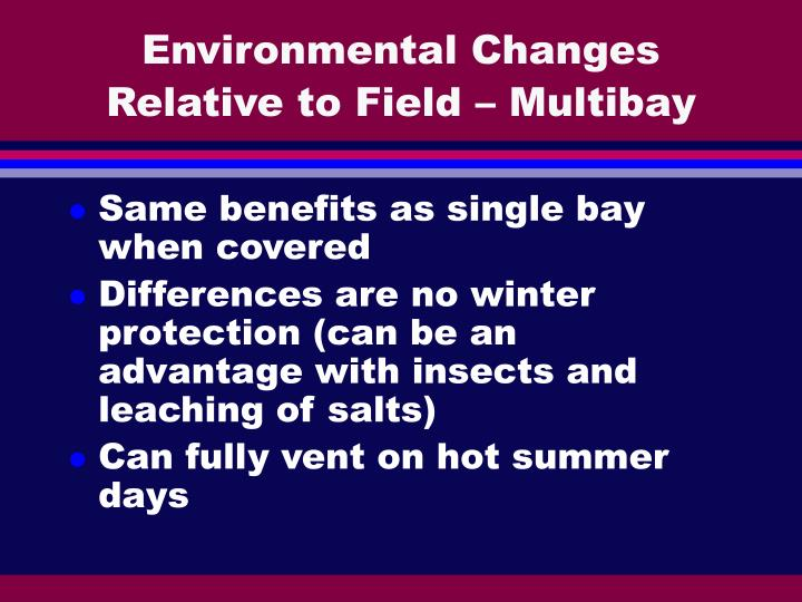 Environmental Changes  Relative to Field – Multibay