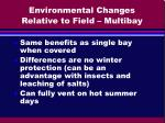 environmental changes relative to field multibay