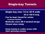 single bay tunnels1