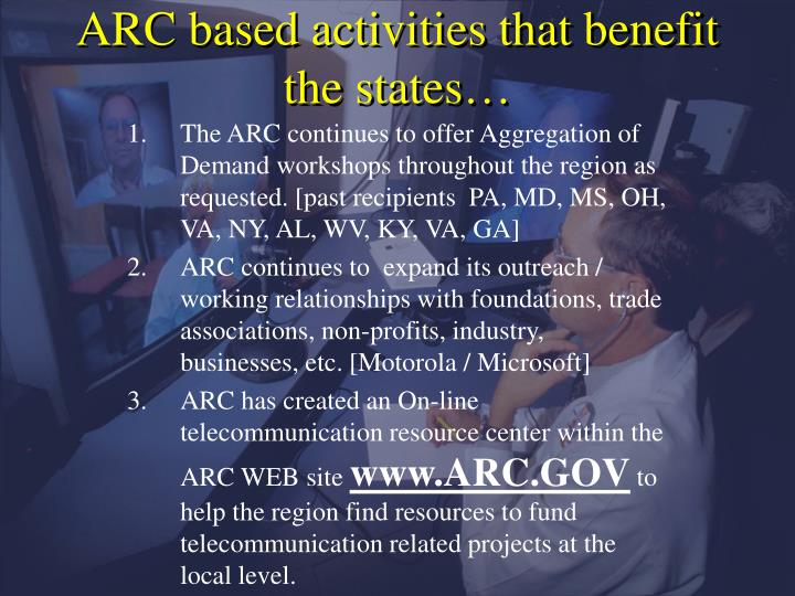 ARC based activities that benefit the states…